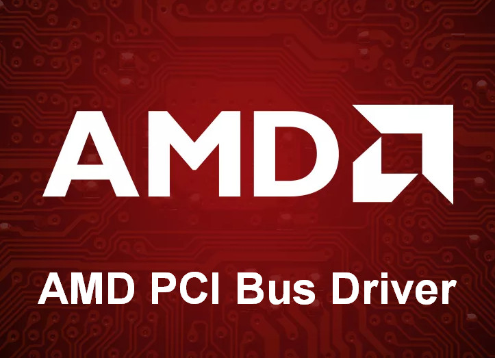 AMD PCI Bus Driver v.20.10.0.0000 Windows 8.1 / Windows 10 32-64 bits