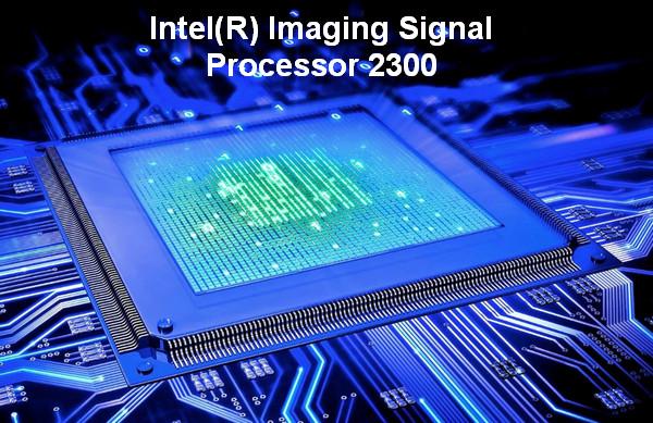 Intel(R) Imaging Signal Processor 2300 Driver